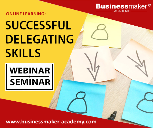 Successful Delegating Skills Training by Business Maker Academy, Inc.