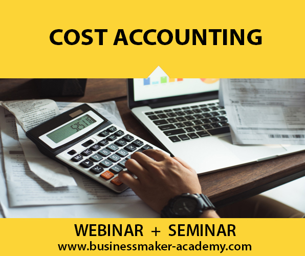 Cost Accounting by Business Maker Academy, Inc.